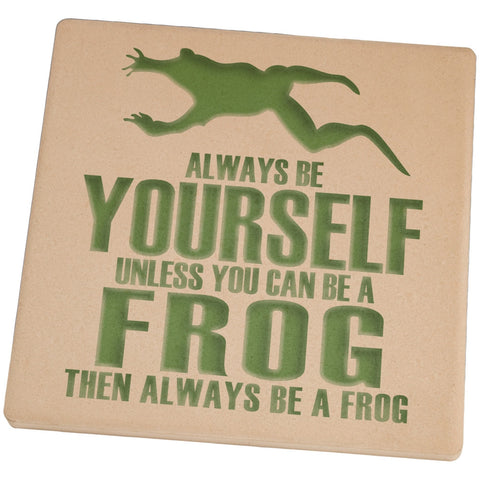 Always be Yourself Frog Set of 4 Square Sandstone Coasters