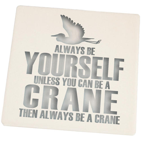 Always be Yourself Crane Set of 4 Square Sandstone Coasters