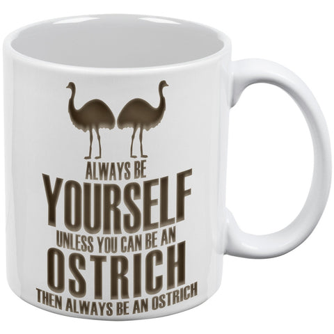 Always be Yourself Ostrich White All Over Coffee Mug Set Of 2