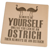 Always be Yourself Ostrich Set of 4 Square Sandstone Coasters