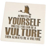 Always be Yourself Vulture Set of 4 Square Sandstone Coasters