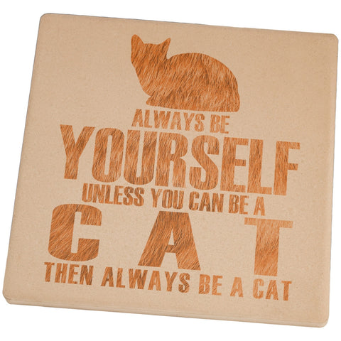 Always be Yourself Cat Set of 4 Square Sandstone Coasters