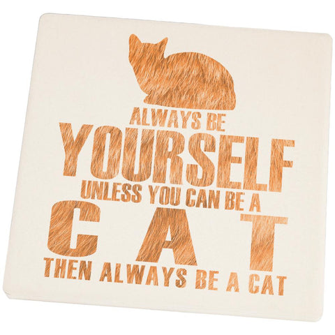 Always be Yourself Cat Square Sandstone Coaster