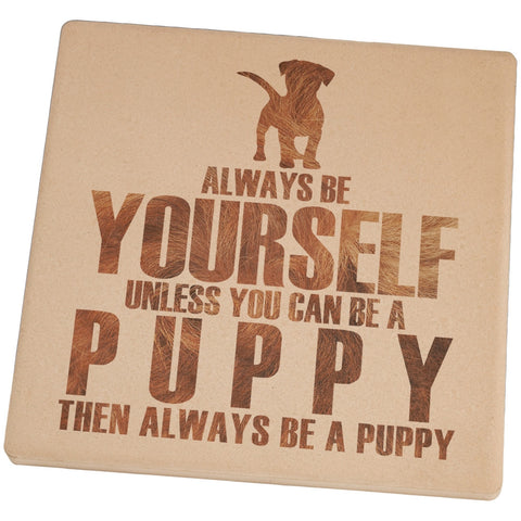 Always be Yourself Puppy Set of 4 Square Sandstone Coasters