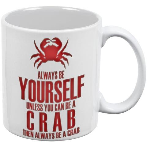 Always Be Yourself Crab White All Over Coffee Mug Set Of 2