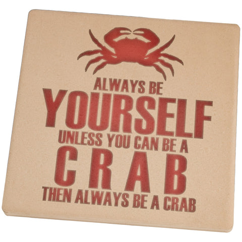 Always Be Yourself Crab Set of 4 Square Sandstone Coasters