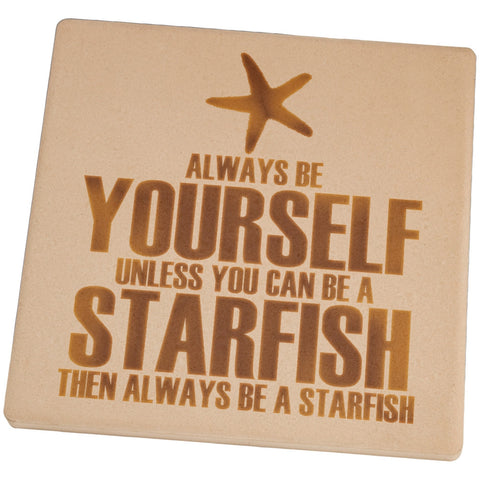 Always Be Yourself Starfish Set of 4 Square Sandstone Coasters