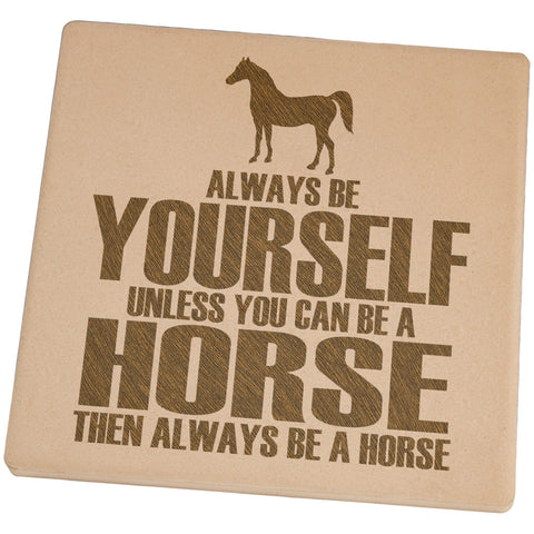 Always Be Yourself Horse Set of 4 Square Sandstone Coasters
