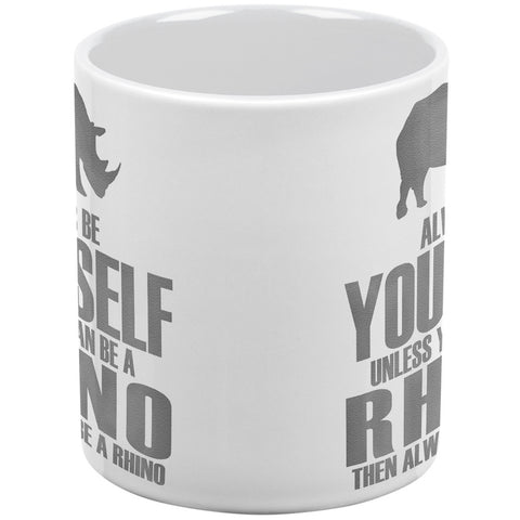 Always Be Yourself Rhino White All Over Coffee Mug Set Of 2