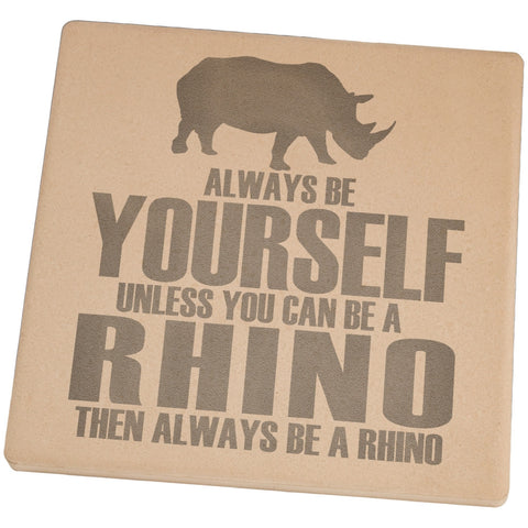 Always Be Yourself Rhino Set of 4 Square Sandstone Coasters