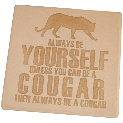 Always Be Yourself Cougar Set of 4 Square Sandstone Coasters