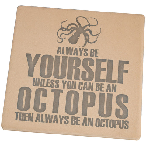 Always Be Yourself Octopus Set of 4 Square Sandstone Coasters