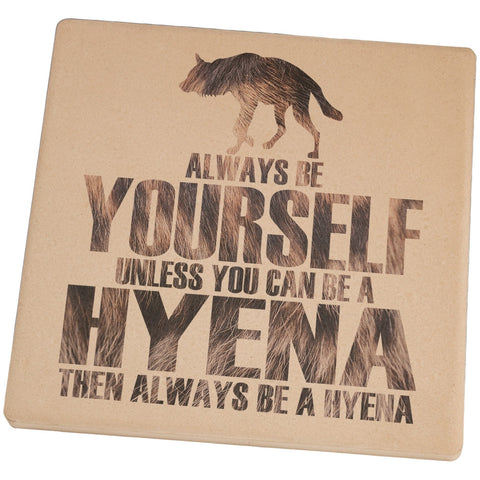 Always Be Yourself Hyena Set of 4 Square Sandstone Coasters