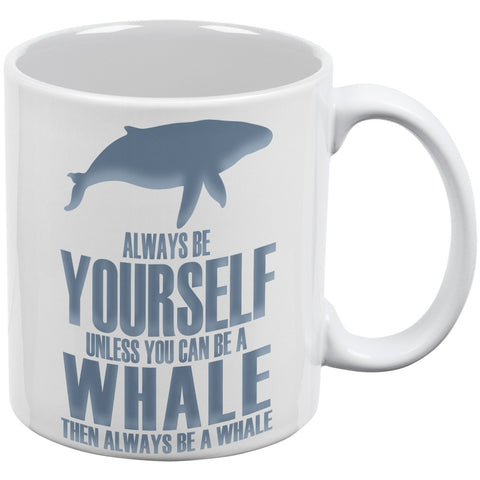 Always Be Yourself Whale White All Over Coffee Mug Set Of 2
