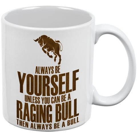 Always Be Yourself Bull White All Over Coffee Mug