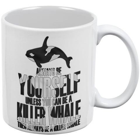 Always Be Yourself Killer Whale White All Over Coffee Mug