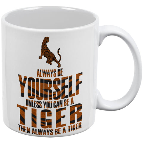 Always Be Yourself Tiger White All Over Coffee Mug