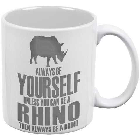 Always Be Yourself Rhino White All Over Coffee Mug