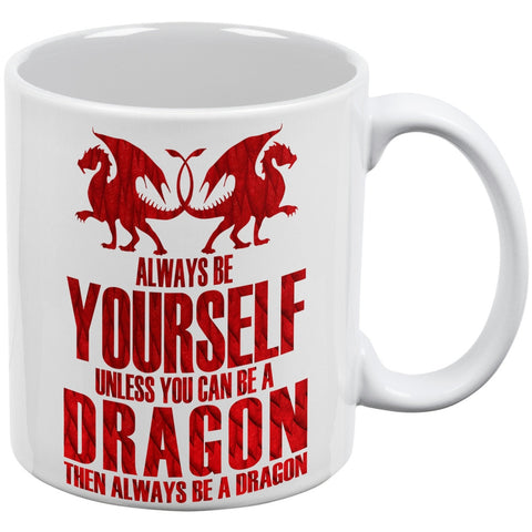 Always Be Yourself Dragon White All Over Coffee Mug