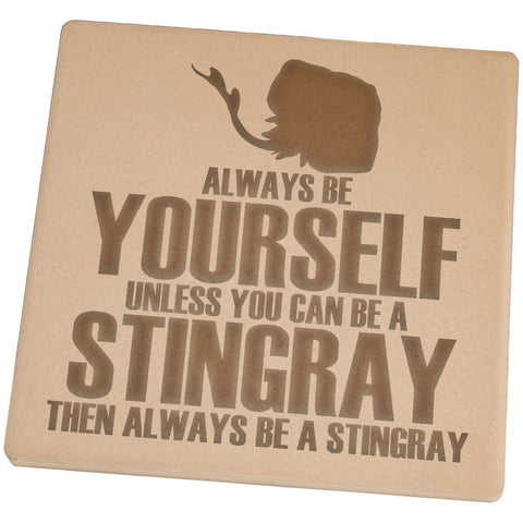 Always Be Yourself Stingray Set of 4 Square Sandstone Coasters