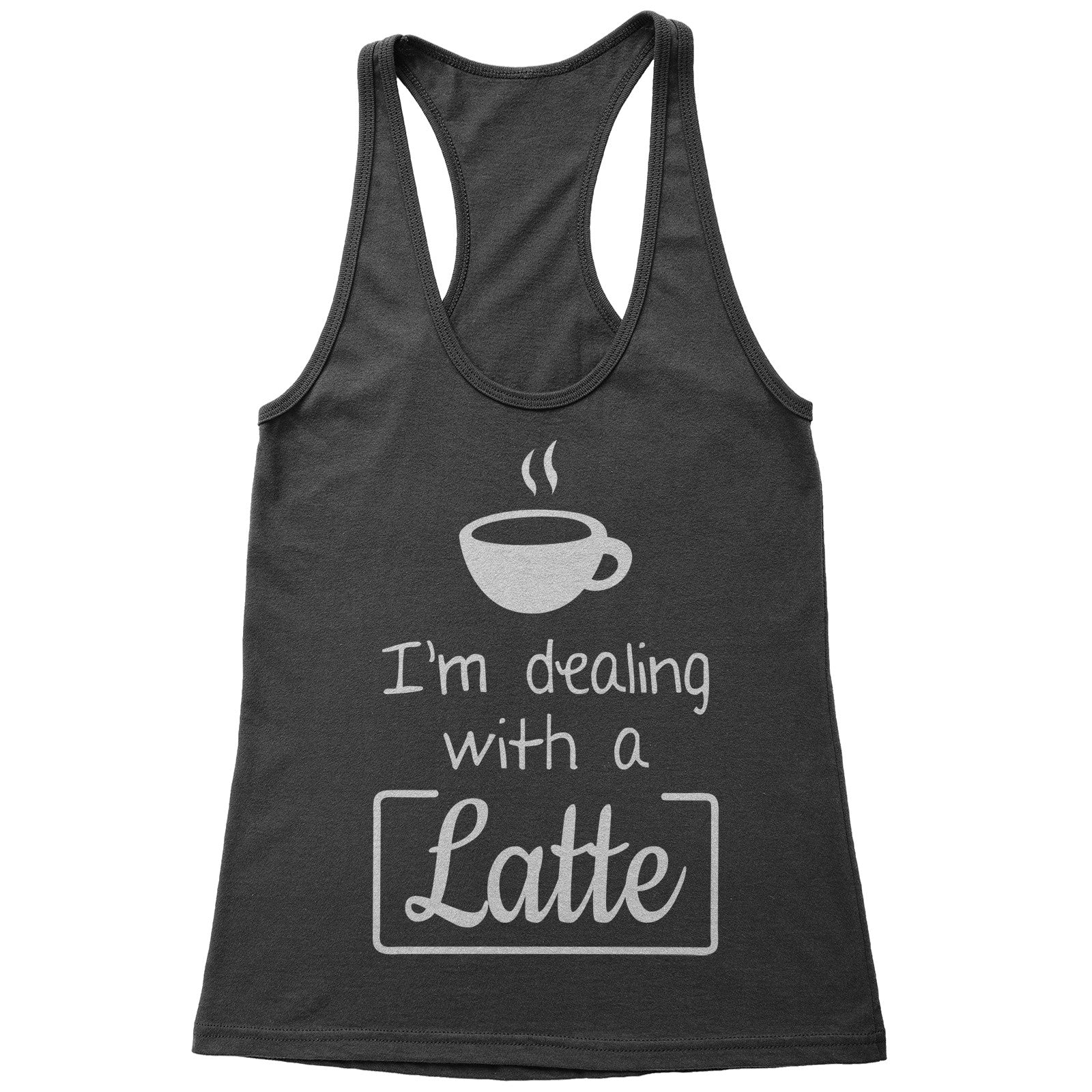 Dealing with a Latte Racerback Tank Top