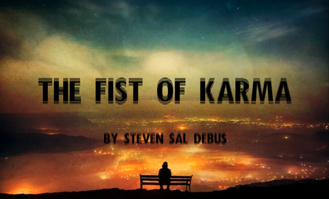 I'm writing a novel. The Fist of Karma.