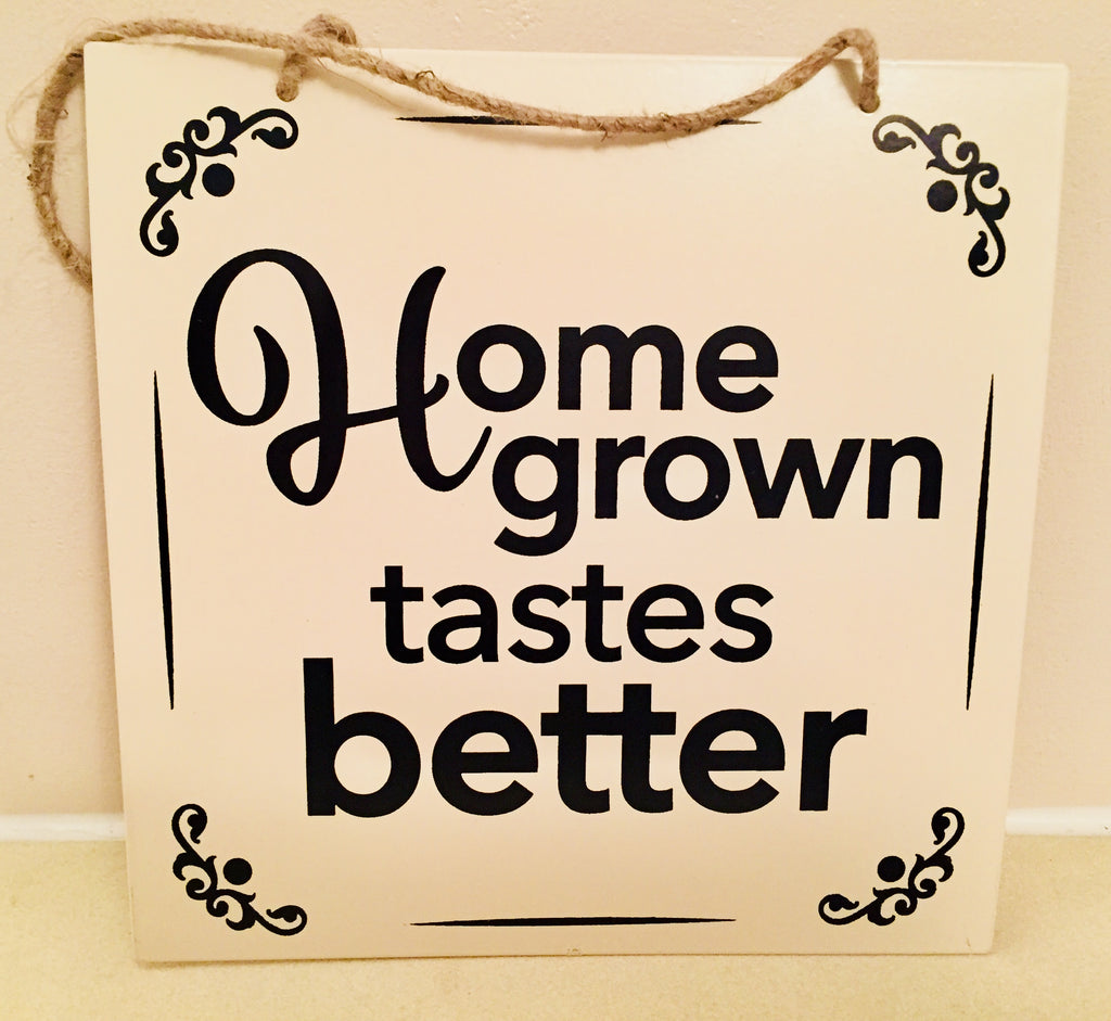 Gift Range - 'Home Grown Tastes Better' Sign - Seeds to Sow Limited