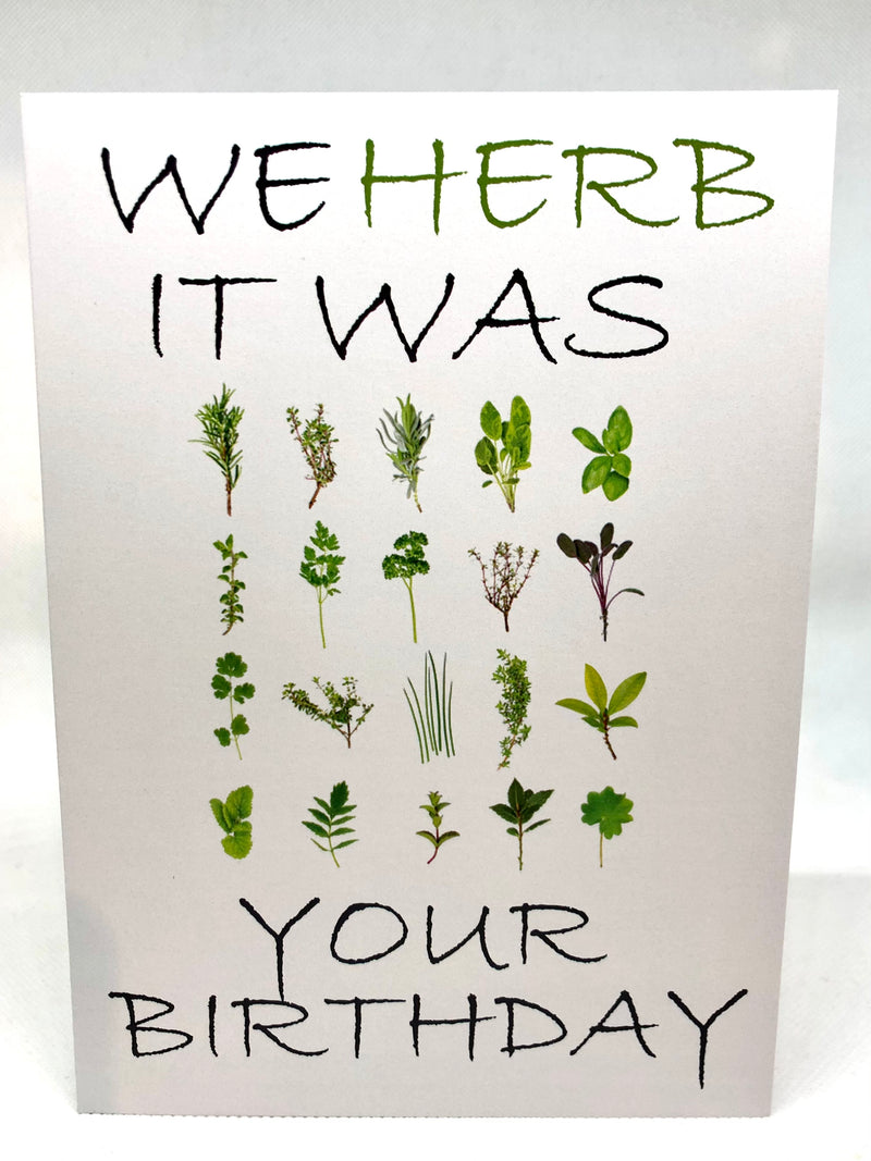 Birthday Card - We Herb it was your Birthday