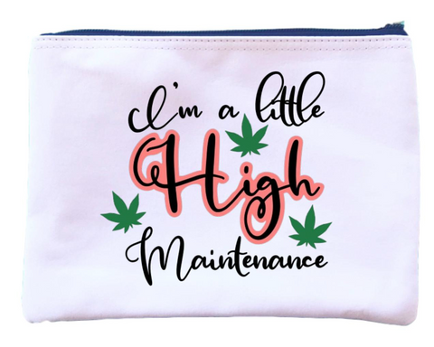 I'm a Little High Maintenance Zipper Pouch