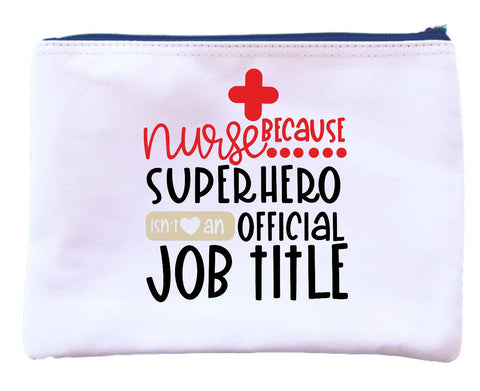 Nurse = Superhero Zipper Pouch