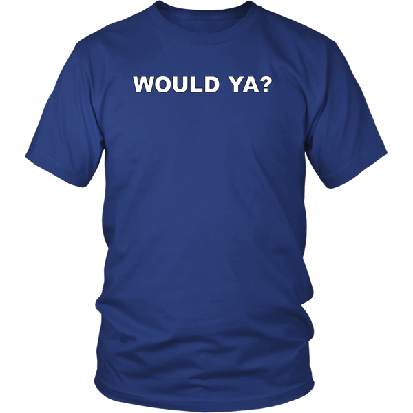 Other Stuff / Would Ya? Tee