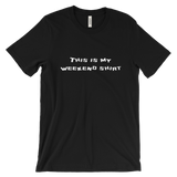"Men's ""This is my weekend shirt"" t-shirt."