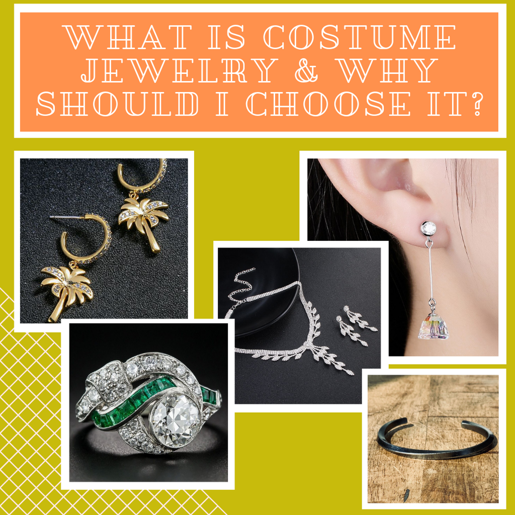 What Is Costume Jewelry And Why Should I Choose It?