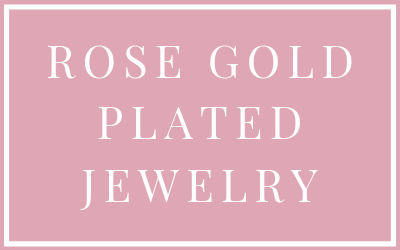 BROWSE OUR COLLECTION OF ROSE GOLD PLATED JEWELRY