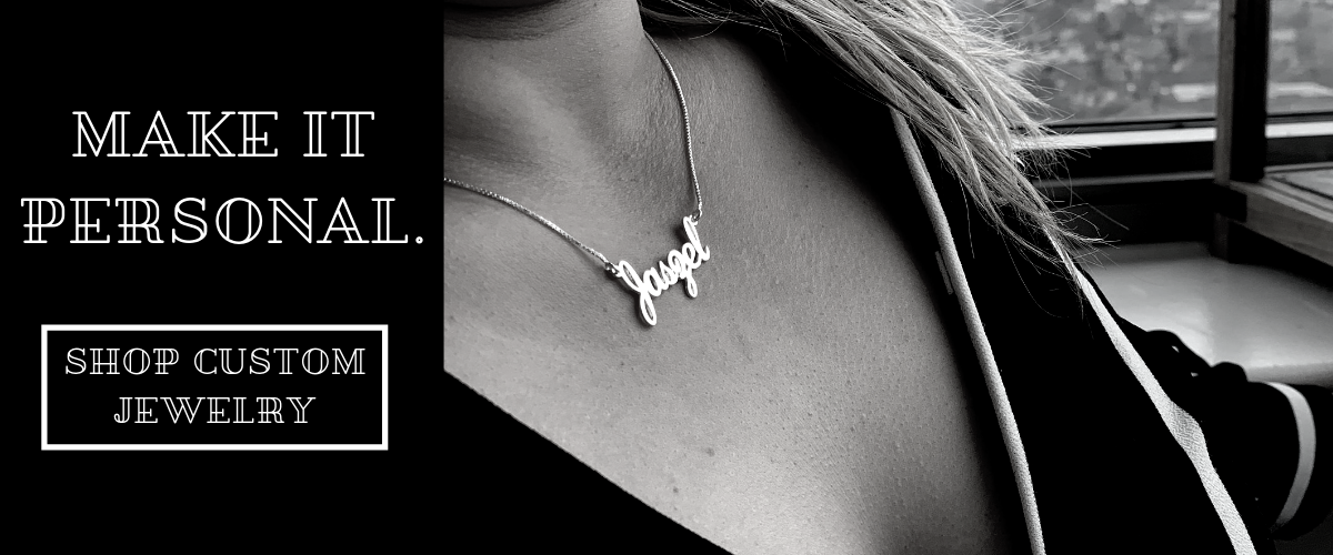 Browse Our Collection Of Personalized & Custom Necklaces, Rings, Earrings, Bracelets & More.