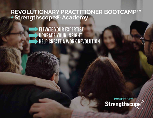 Revolutionary Practitioner Bootcamp™ + Strengthscope® Academy