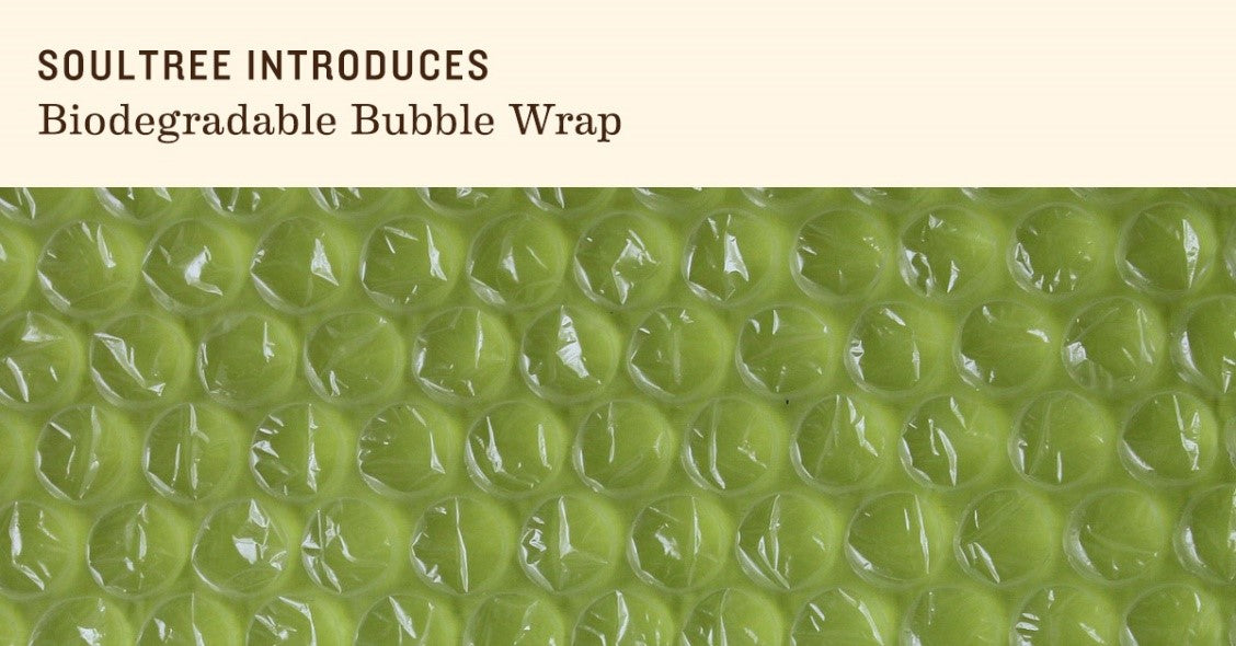 BURSTING THE BUBBLE : Moving to Biodegradable Bubble Wrap