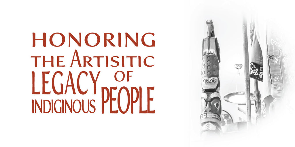Honoring The Artistic Legacy of Indiginous People