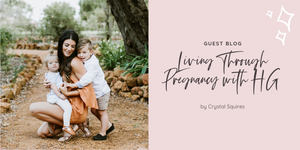 Living Through Pregnancy with HG by Crystal