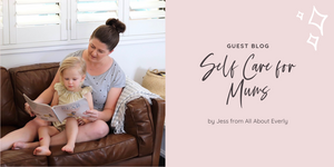 Self Care for Mums by Jess