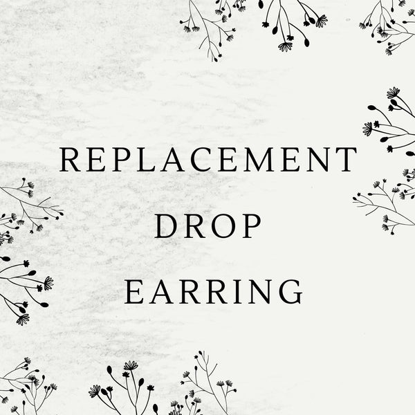Replacement Drop Earring - Myrtle & Me