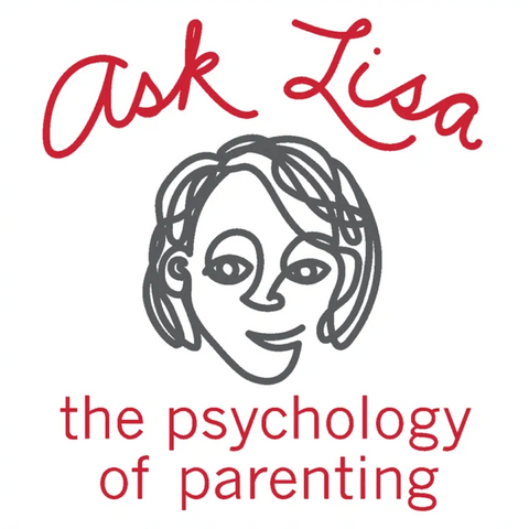 Ask Lisa The Psychology of Parenting