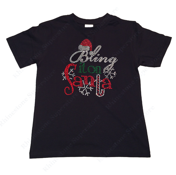 "Girls Rhinestone T-Shirt "" Christmas Bling it on Santa "" Kids Size 3 to 14 Available"