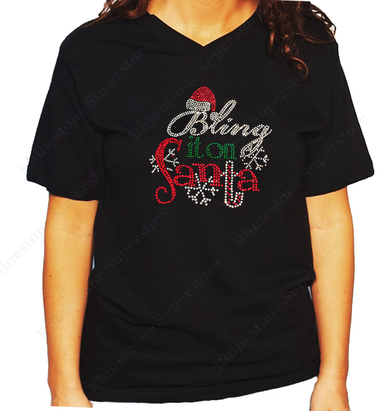 Women Unisex T-Shirt with Christmas Bling it on Santa in Rhinestones V Neck