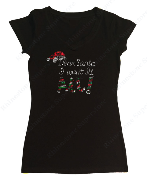 Womens T-shirt with Dear Santa I want it All with Santa Hat in Rhinestones