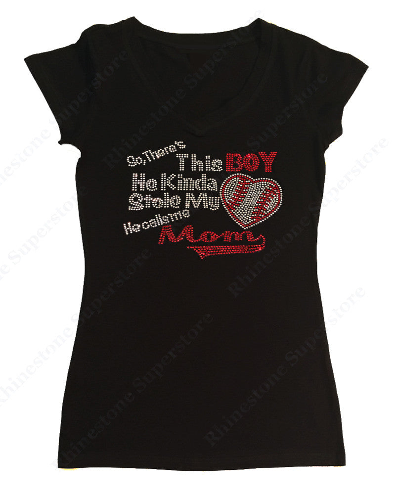 Womens T-shirt with So, There's This Boy He Kinda Stole my Baseball Heart He Calls Me Mom in Rhinestones