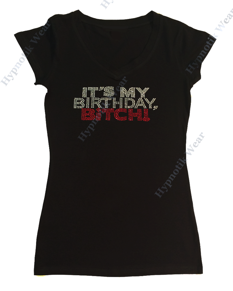 Womens T-shirt with It's My Birthday Bitch! in Rhinestones