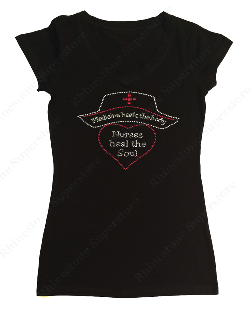 Womens T-shirt with Medicine Heals the Body Nurses Heal the Soul in Rhinestones
