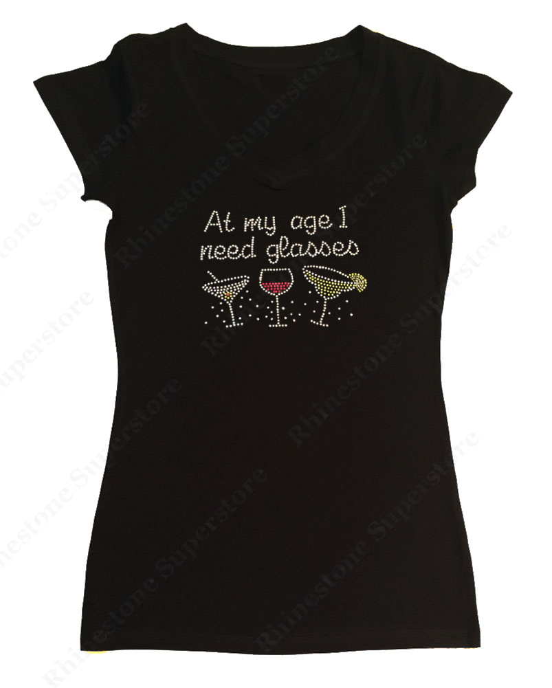Womens T-shirt with At My Age I Need Glasses with Wine Drinks in Rhinestones
