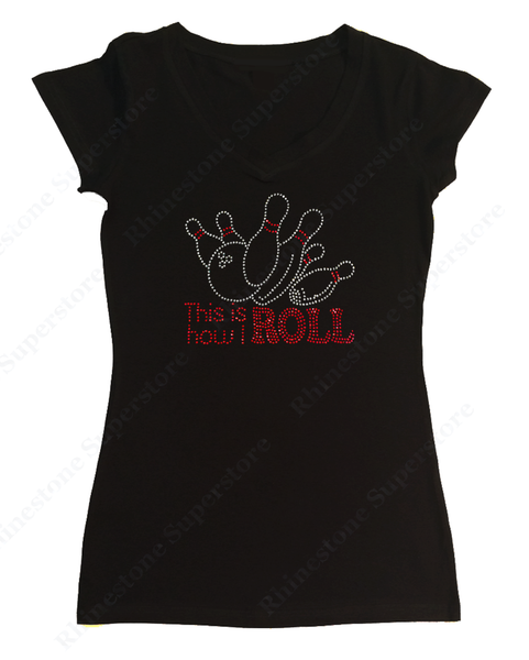 Womens T-shirt with This is How We Roll Bowling in Rhinestones